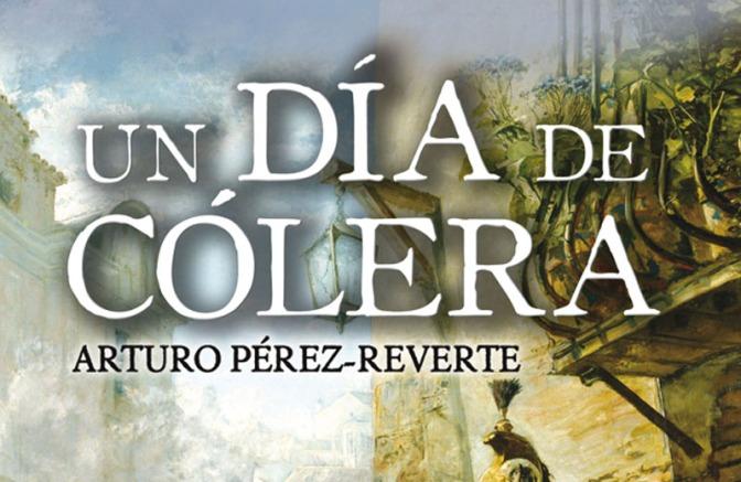 """""""Un día de cólera"""": el Pérez-Reverte más histórico"""