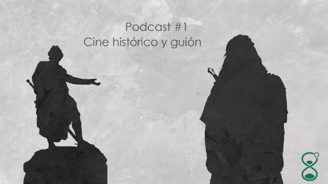 Podcast 1º: El cine histórico y guión