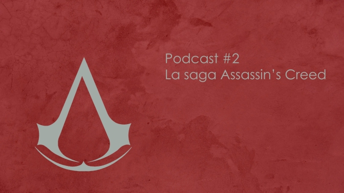 Podcast #2: La saga Assassin's Creed